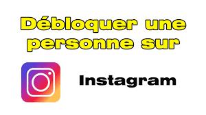 comment débloquer quelqu un qui m a bloqué sur Instagram